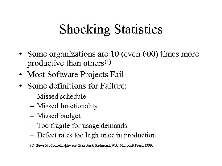 Shocking Statistics • Some organizations are 10 (even 600) times more productive than others(1)
