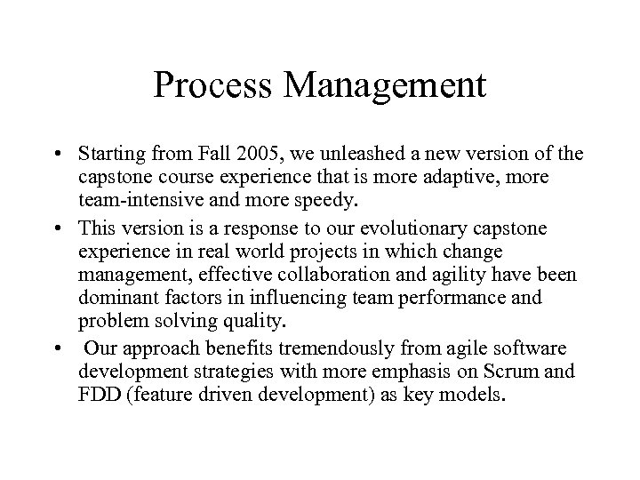Process Management • Starting from Fall 2005, we unleashed a new version of the
