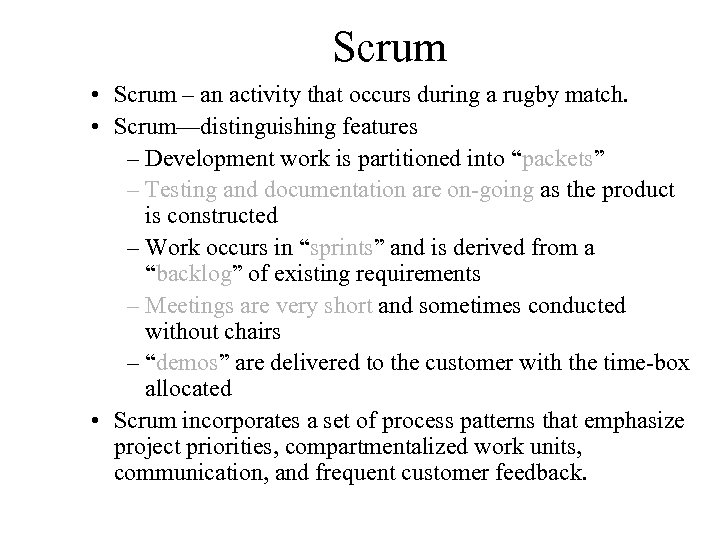 Scrum • Scrum – an activity that occurs during a rugby match. • Scrum—distinguishing