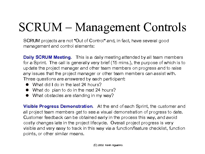 SCRUM – Management Controls SCRUM projects are not