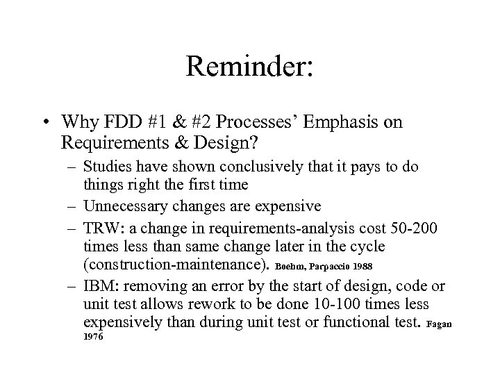 Reminder: • Why FDD #1 & #2 Processes' Emphasis on Requirements & Design? –