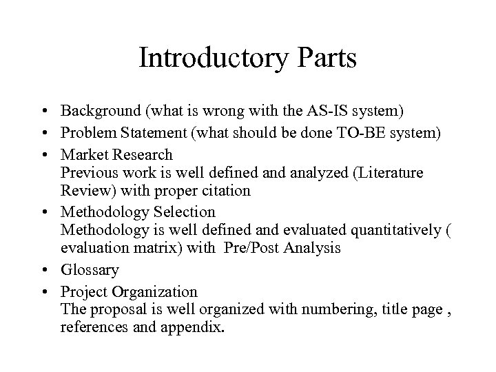 Introductory Parts • Background (what is wrong with the AS-IS system) • Problem Statement