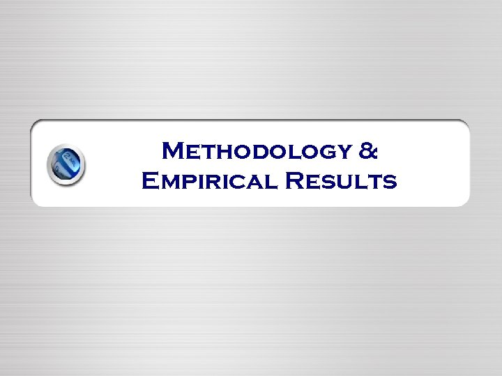 Methodology & Empirical Results
