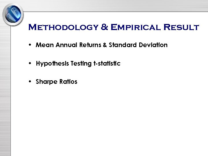 Methodology & Empirical Result • Mean Annual Returns & Standard Deviation • Hypothesis Testing