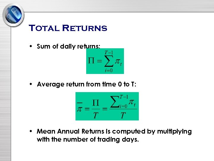 Total Returns • Sum of daily returns: • Average return from time 0 to