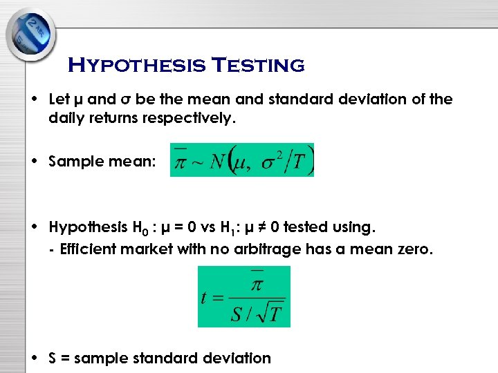 Hypothesis Testing • Let μ and σ be the mean and standard deviation of
