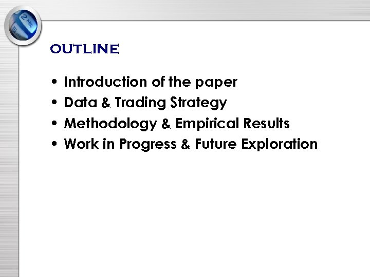 outline • • Introduction of the paper Data & Trading Strategy Methodology & Empirical