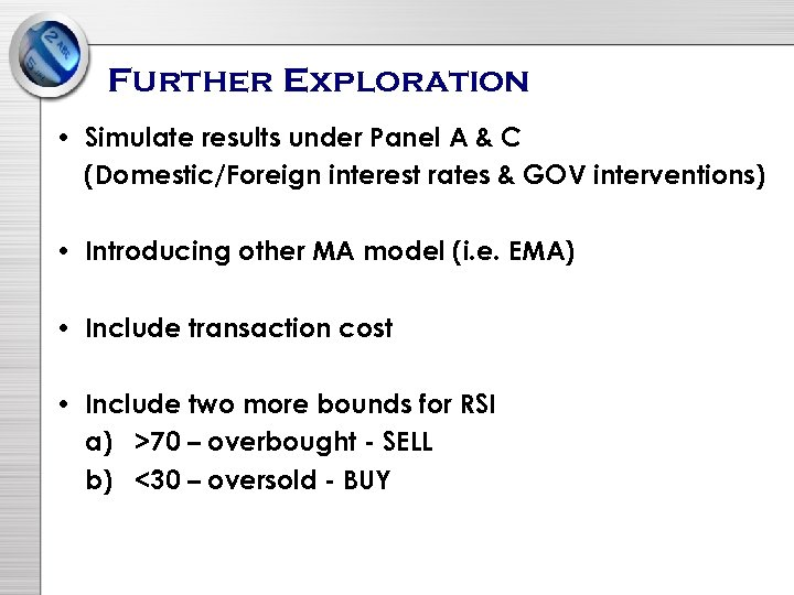 Further Exploration • Simulate results under Panel A & C (Domestic/Foreign interest rates &
