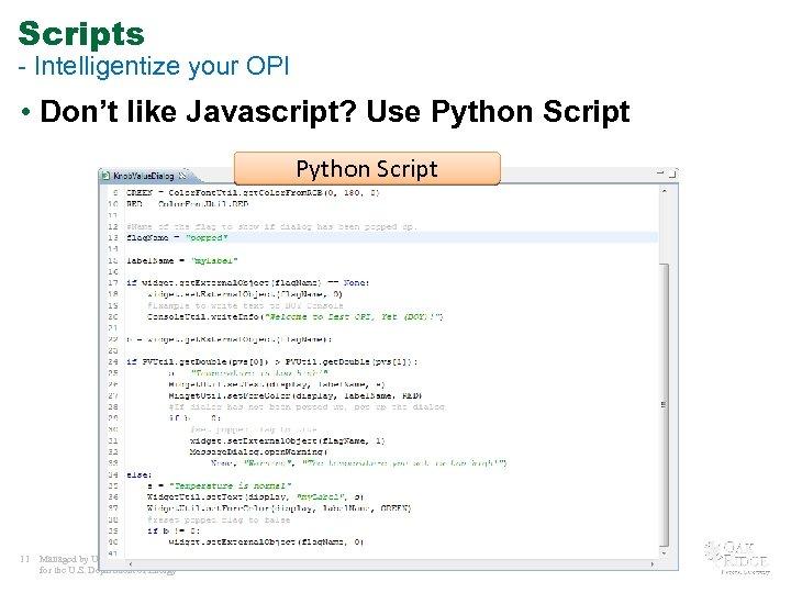 Scripts - Intelligentize your OPI • Don't like Javascript? Use Python Script 11 Managed