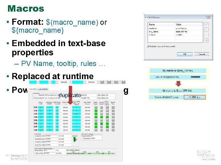 Macros • Format: $(macro_name) or ${macro_name} • Embedded in text-base properties – PV Name,