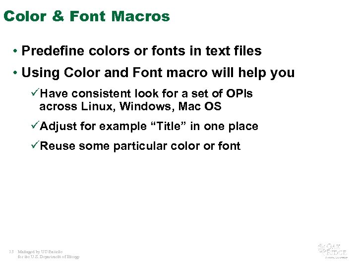 Color & Font Macros • Predefine colors or fonts in text files • Using