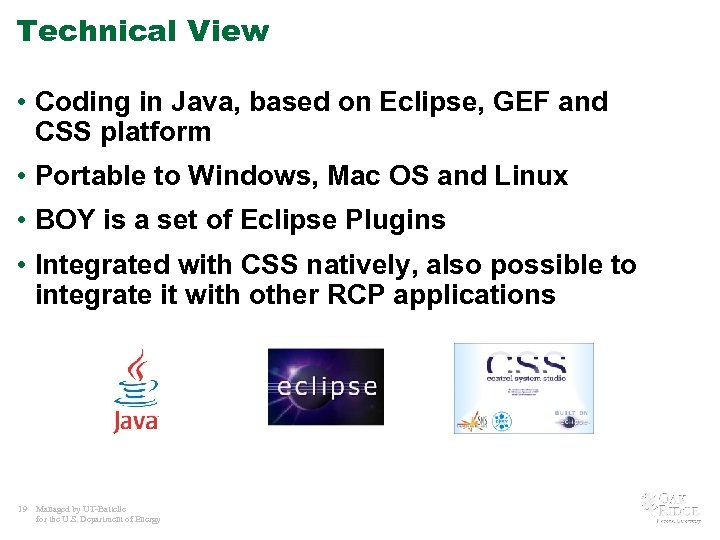 Technical View • Coding in Java, based on Eclipse, GEF and CSS platform •