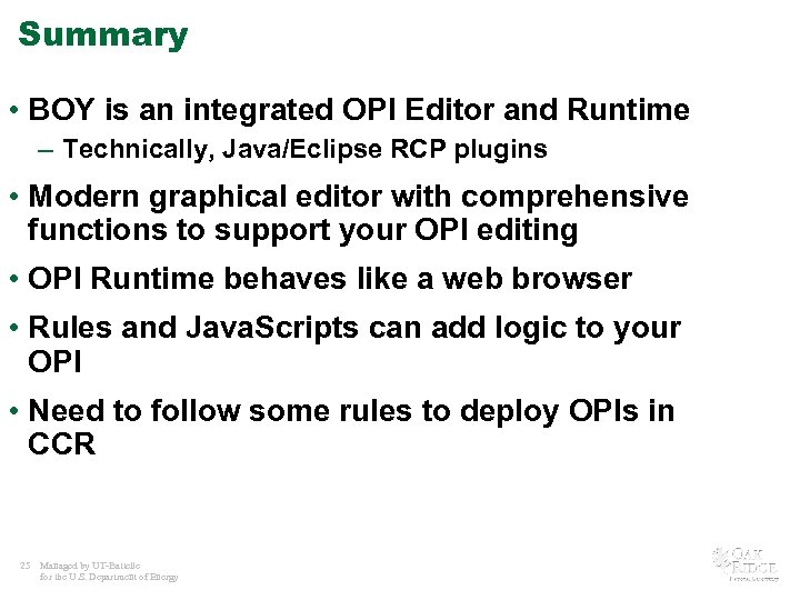Summary • BOY is an integrated OPI Editor and Runtime – Technically, Java/Eclipse RCP