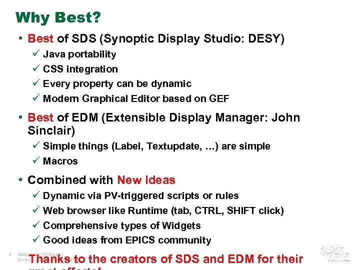 Why Best? • Best of SDS (Synoptic Display Studio: DESY) ü Java portability ü