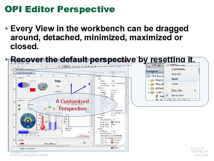 OPI Editor Perspective • Every View in the workbench can be dragged around, detached,