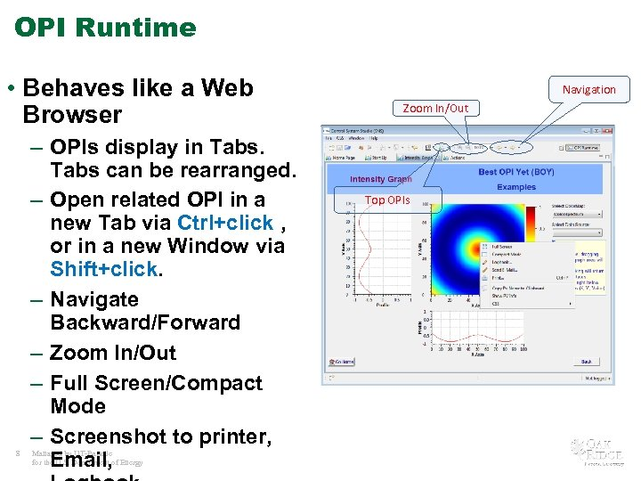 OPI Runtime • Behaves like a Web Browser 8 – OPIs display in Tabs