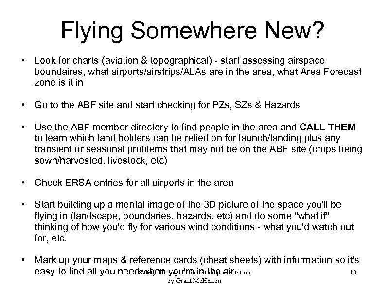 Flying Somewhere New? • Look for charts (aviation & topographical) - start assessing airspace