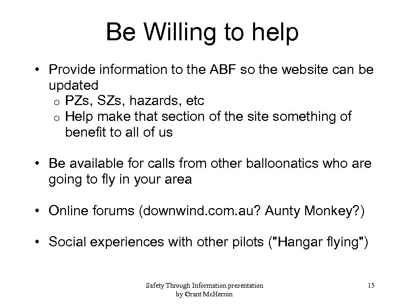 Be Willing to help • Provide information to the ABF so the website can