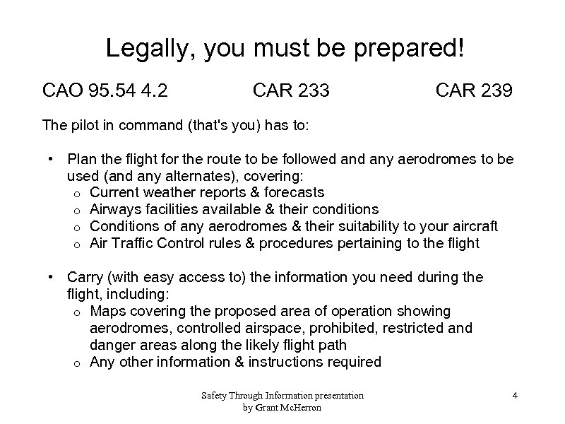 Legally, you must be prepared! CAO 95. 54 4. 2 CAR 233 CAR 239