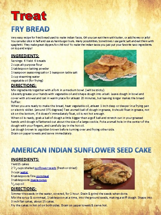 Treat Very easy recipe for fried bread used to make Indian Tacos. OR you
