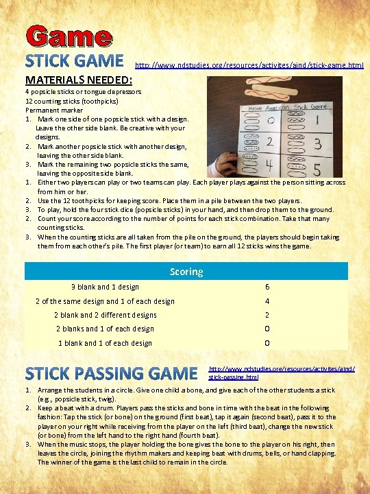 Game http: //www. ndstudies. org/resources/activites/aind/stick-game. html MATERIALS NEEDED: 4 popsicle sticks or tongue depressors