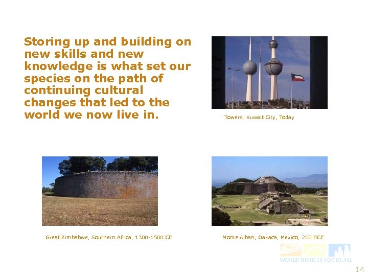 Storing up and building on new skills and new knowledge is what set our