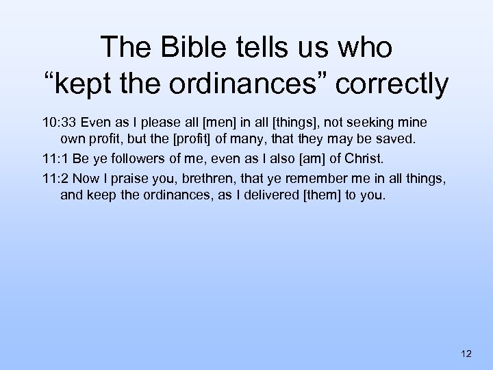 """The Bible tells us who """"kept the ordinances"""" correctly 10: 33 Even as I"""