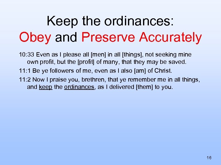 Keep the ordinances: Obey and Preserve Accurately 10: 33 Even as I please all