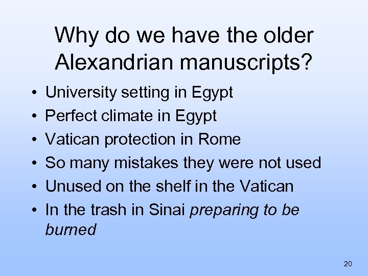 Why do we have the older Alexandrian manuscripts? • • • University setting in