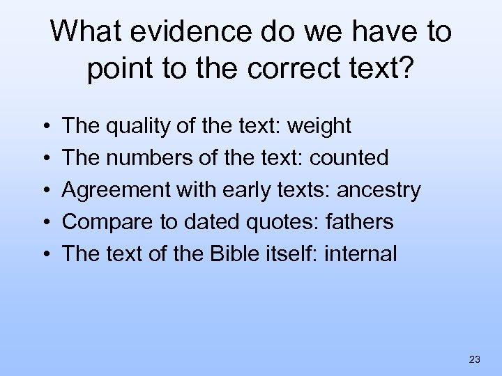 What evidence do we have to point to the correct text? • • •