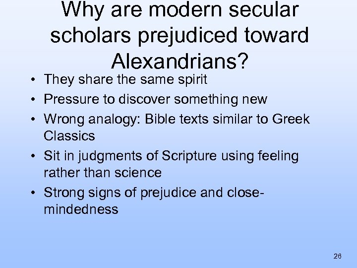 Why are modern secular scholars prejudiced toward Alexandrians? • They share the same spirit