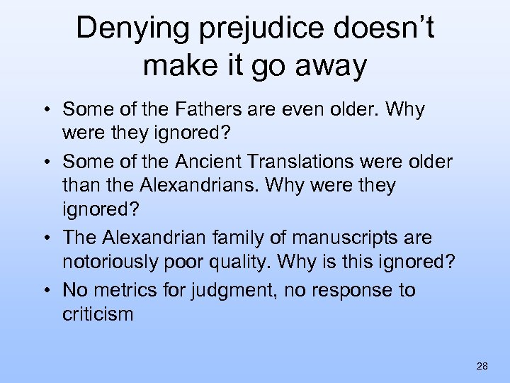 Denying prejudice doesn't make it go away • Some of the Fathers are even