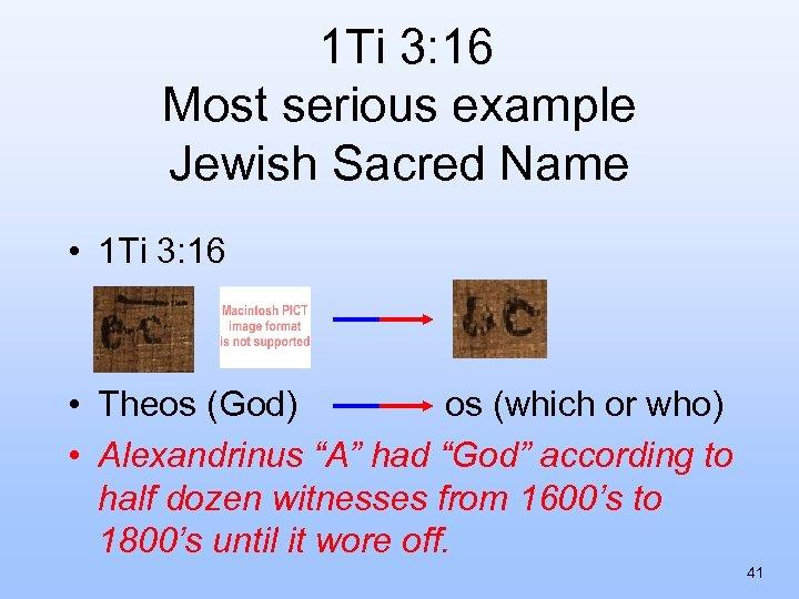 1 Ti 3: 16 Most serious example Jewish Sacred Name • 1 Ti
