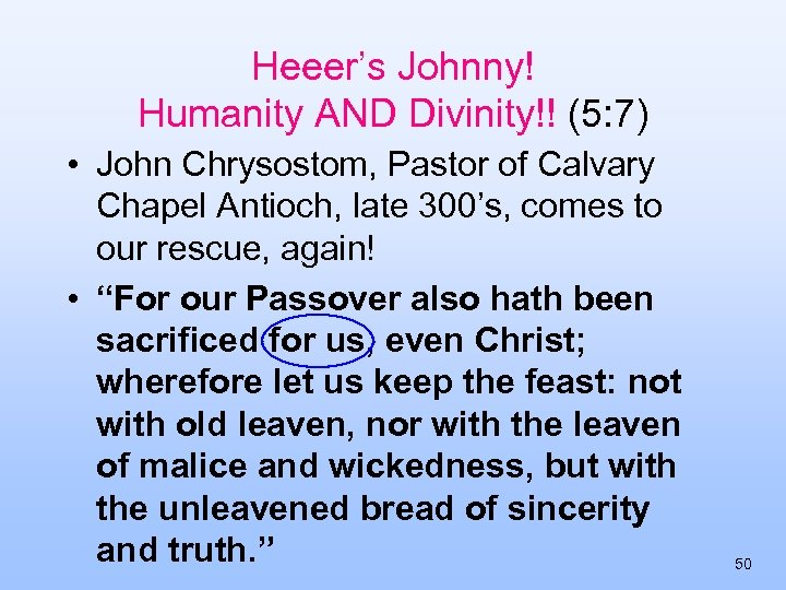 Heeer's Johnny! Humanity AND Divinity!! (5: 7) • John Chrysostom, Pastor of Calvary Chapel