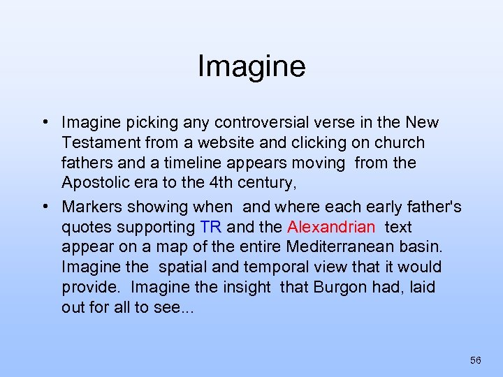 Imagine • Imagine picking any controversial verse in the New Testament from a website