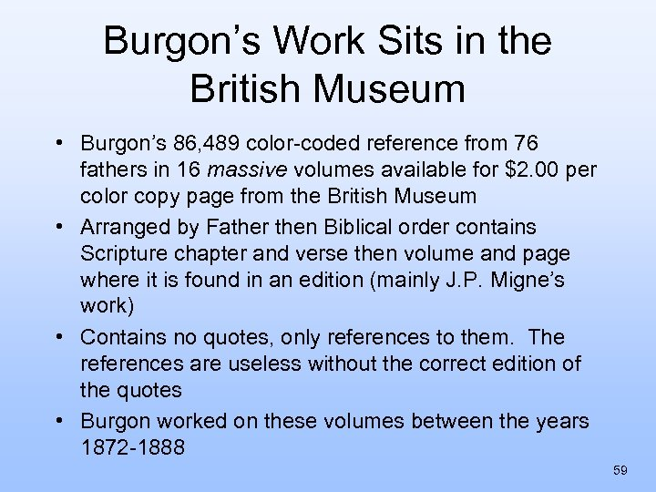Burgon's Work Sits in the British Museum • Burgon's 86, 489 color-coded reference from