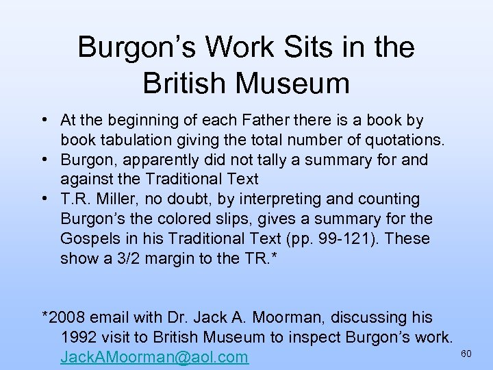 Burgon's Work Sits in the British Museum • At the beginning of each Fathere