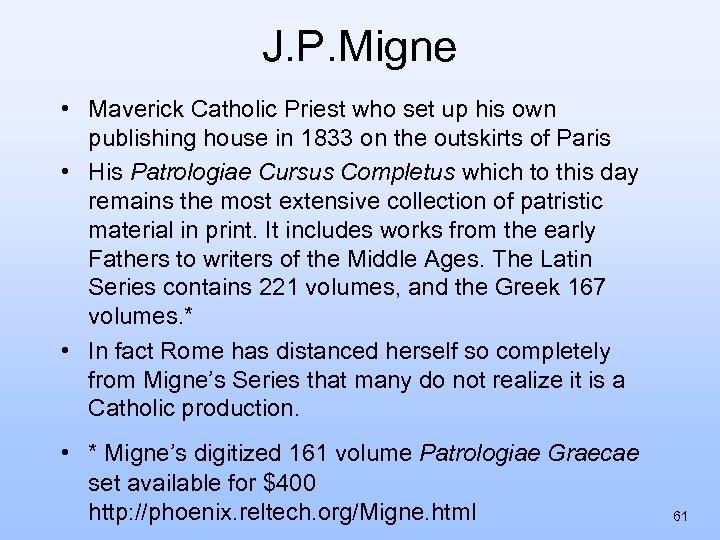 J. P. Migne • Maverick Catholic Priest who set up his own publishing house