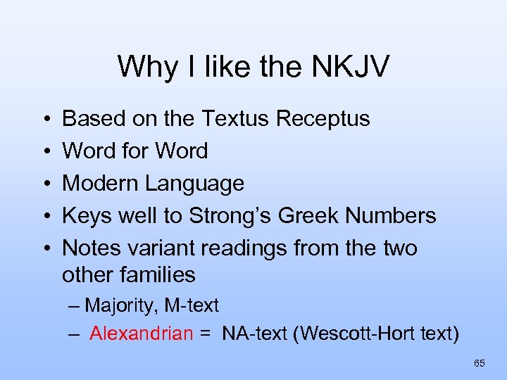 Why I like the NKJV • • • Based on the Textus Receptus Word