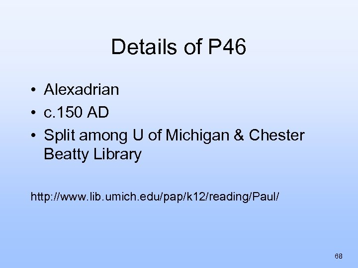 Details of P 46 • Alexadrian • c. 150 AD • Split among U