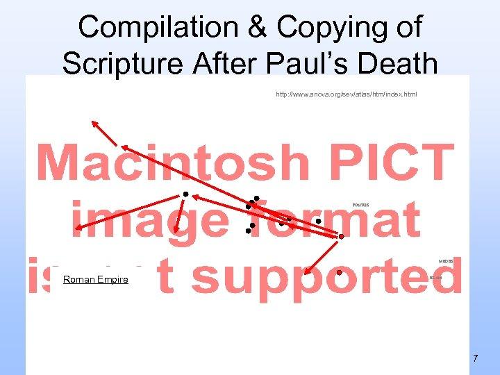 Compilation & Copying of Scripture After Paul's Death http: //www. anova. org/sev/atlas/htm/index. html PONTUS