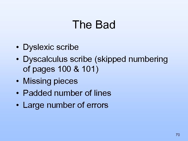 The Bad • Dyslexic scribe • Dyscalculus scribe (skipped numbering of pages 100 &