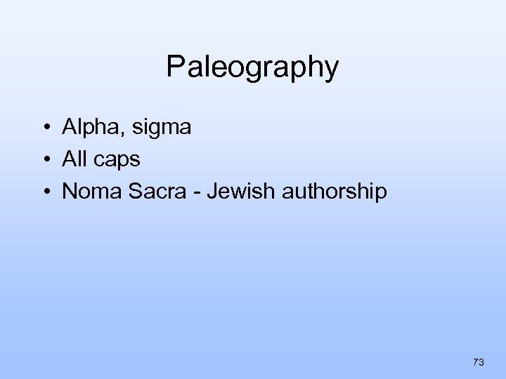 Paleography • Alpha, sigma • All caps • Noma Sacra - Jewish authorship 73