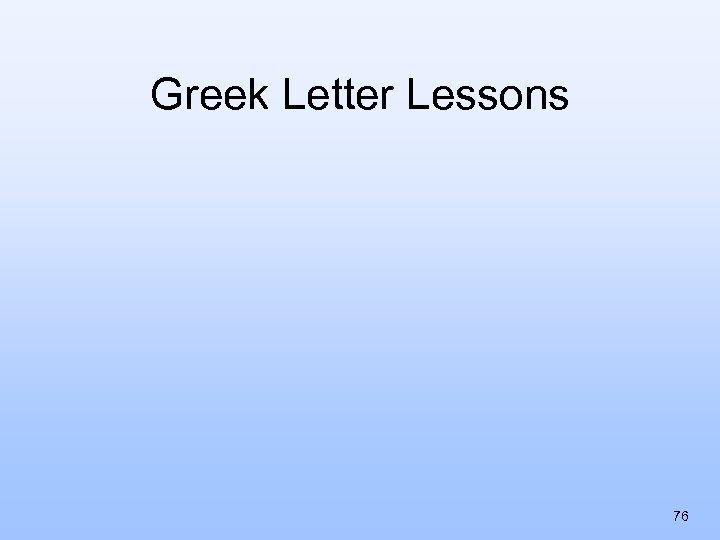 Greek Letter Lessons 76