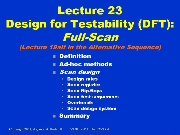 Lecture 23 Design for Testability (DFT): Full-Scan (Lecture 19 alt in the Alternative Sequence)