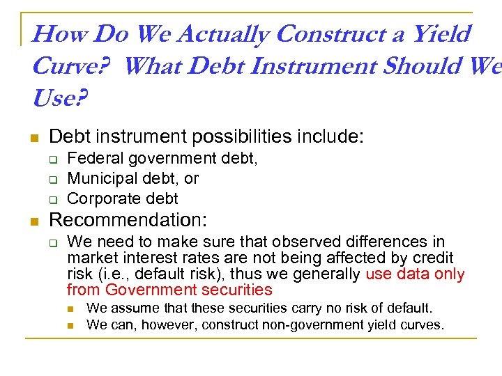 How Do We Actually Construct a Yield Curve? What Debt Instrument Should We Use?