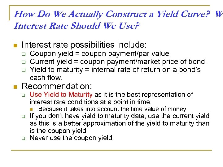 How Do We Actually Construct a Yield Curve? Wh Interest Rate Should We Use?