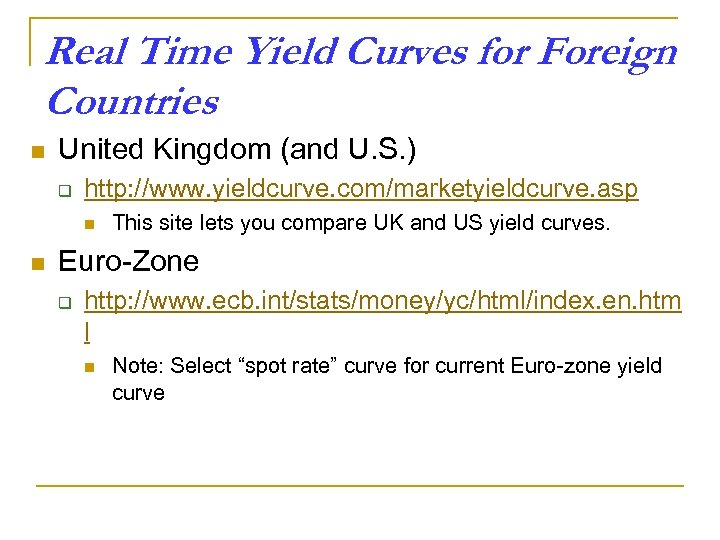 Real Time Yield Curves for Foreign Countries n United Kingdom (and U. S. )