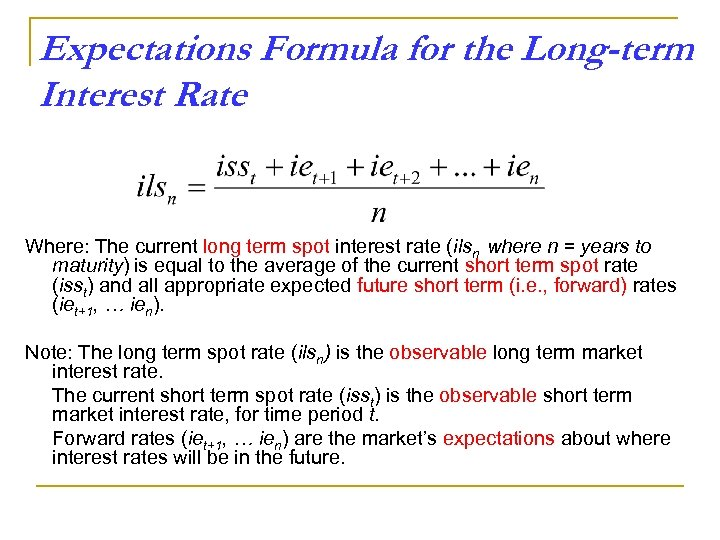Expectations Formula for the Long-term Interest Rate Where: The current long term spot interest