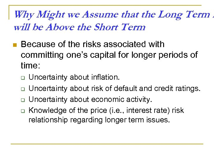 Why Might we Assume that the Long Term R will be Above the Short